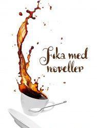 """Fika med noveller"""