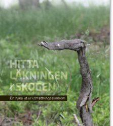 """""""Sinnesnärvaro i skogen läker stressade själar"""" läser jag i Svenska Dagbladet"""